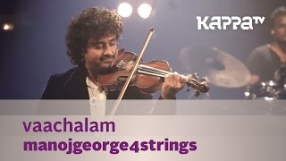 Vaachalam - ManojGeorge4Strings - Music Mojo Season 3 - KappaTV