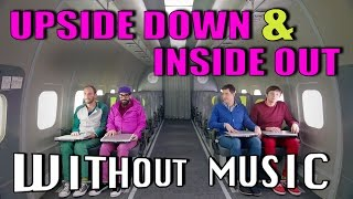 UPSIDE DOWN & INSIDE OUT - OK Go (#WITHOUTMUSIC parody)
