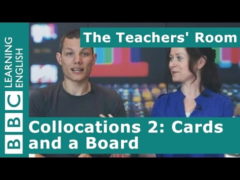 The Teachers' Room: Collocations 2: Cards And A Board