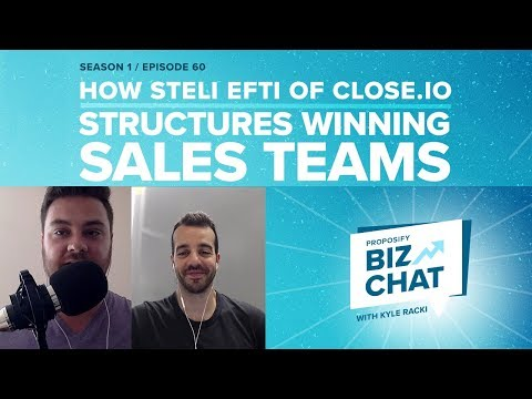 How Steli Efti of Close.io Structures Successful Sales Teams - Proposify Biz Chat