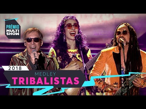 Velha Infância + Carnavália + Aliança + Já Sei Namorar  Tribalistas  Prêmio Multishow 2018