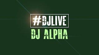 DJLIVE S02E02 - DJ Alpha 60 minute set | #djlive