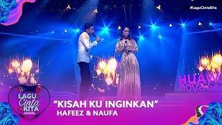 Download Hafeez & Naufa - Kisah Ku Inginkan | Lagu Cinta Kita (2019) Mp3
