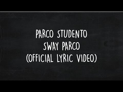 PARCO STUDENTO - SWAY PARCO ( OFFICIAL LYRIC VIDEO )