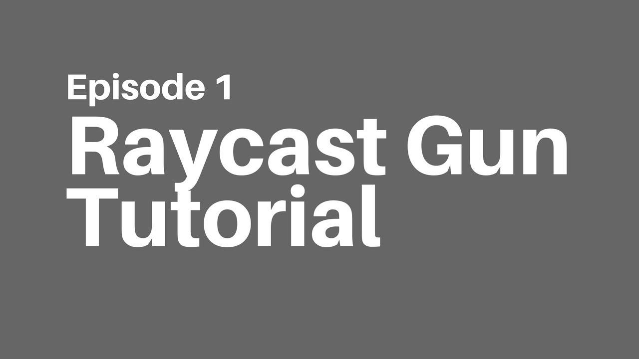 Raycast Gun Tutorial