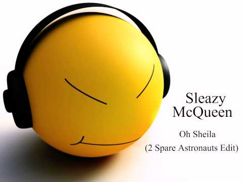 Sleazy McQueen -Oh Sheila (2 Spare Astronauts Edit)