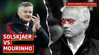 Tactical Differences; Mourinho vs Solskjaer   Manchester United v Reading FA Cup Preview