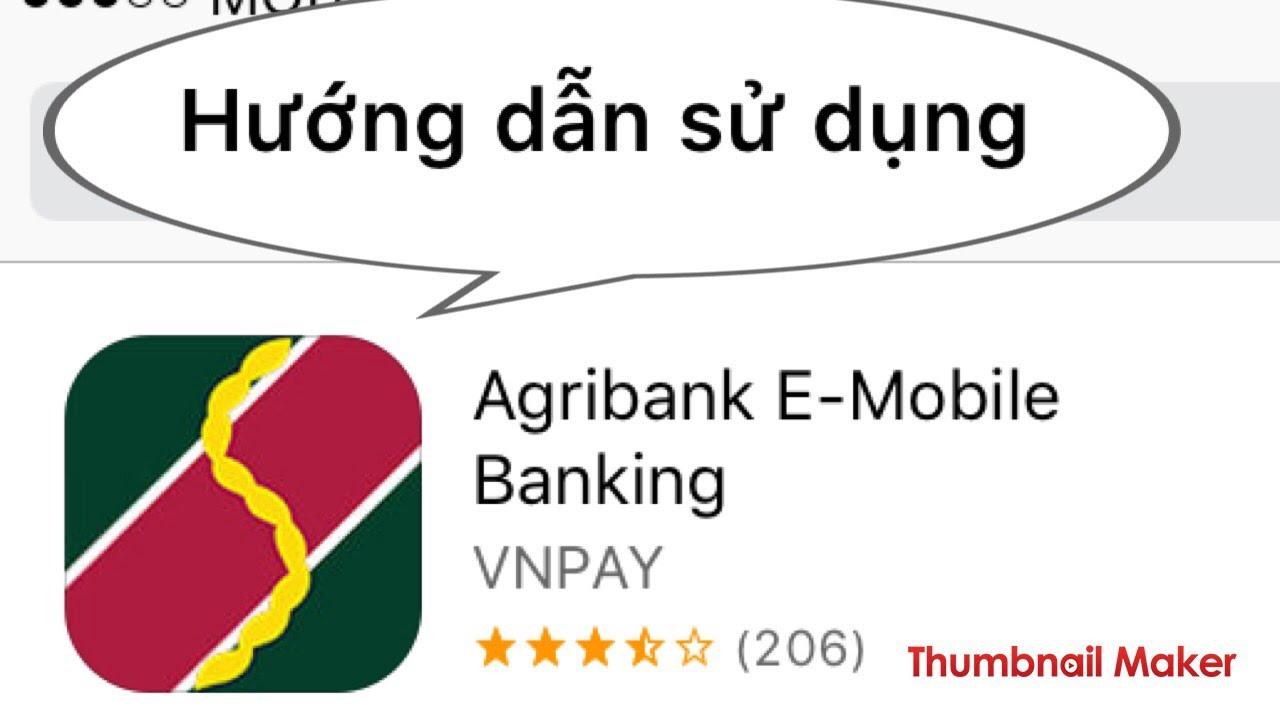 Agribank : EMOBILE BANKING – ỨNG DỤNG HÀNG ĐẦU CỦA AGRIBANK