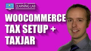 WooCommerce Tax Setup Overview + TaxJar Will Make Your Life Easier