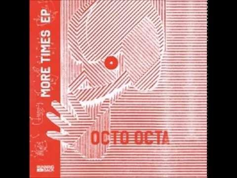 Octo Octa - More Times