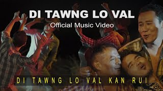 Di tawng lo val kan rui - Di tawng lo val band (Official MV 2020)