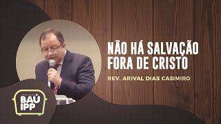 Não há salvação fora de Cristo | Baú IPP | Episódio 13 | IPP TV