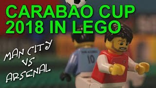 Carabao Cup Final 2018 in LEGO (Man City vs Arsenal)