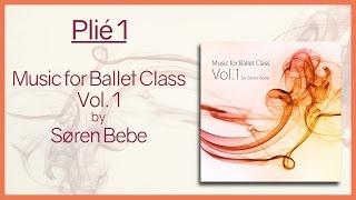 Music for Ballet Class Vol.1 - Plié 1