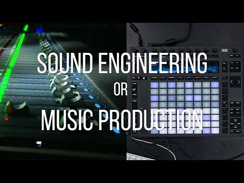 Sound Engineering or Music Production