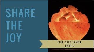 Share The Joy 86 Pink Salt Lamps Part 2