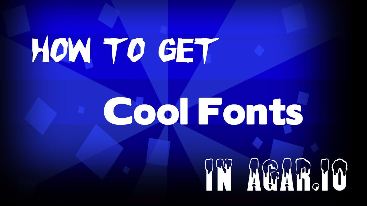 how to get cool fonts for agar io youtube