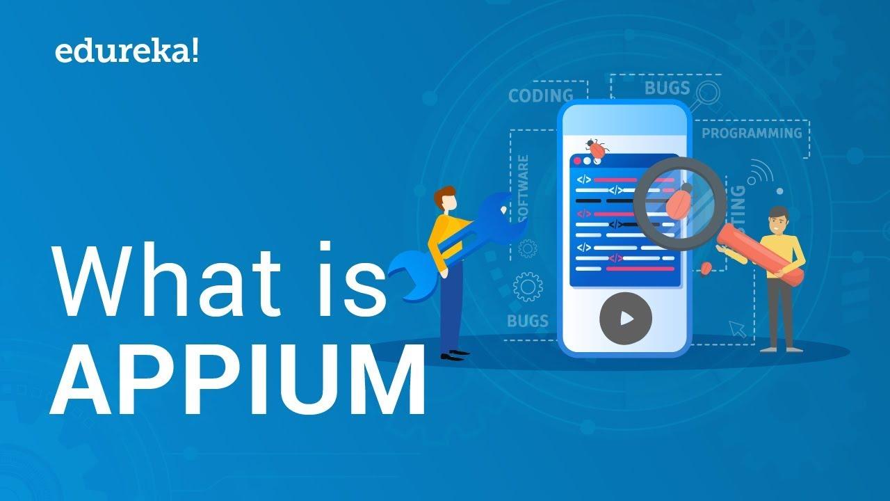 What is Appium?   Android & iOS App Testing Using Appium