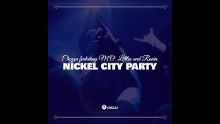"CheZZa ""Nickel City Party"" (featuring M.O. Littles and RONIN705)"