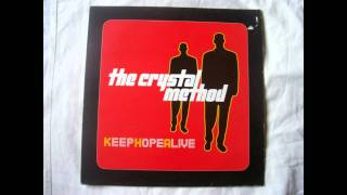 the crystal method - keep hope alive [HD]