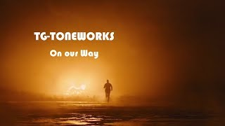 TG-TONEWORKS - On our way feat. the voice of Sascha Krebs
