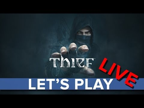 Thief (2014) - Eurogamer Let's Play LIVE