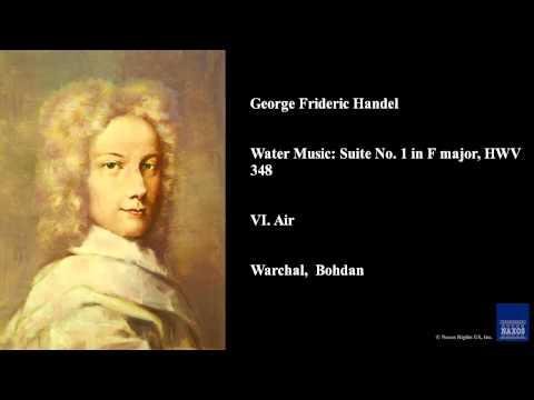 George Frideric Handel, Water Music: Suite No 1 in F major, HWV 348, VI Air