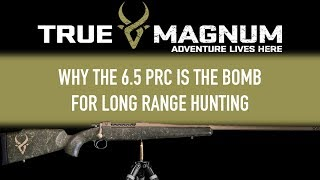 Why the 6.5 PRC is the bomb for long range hunting.