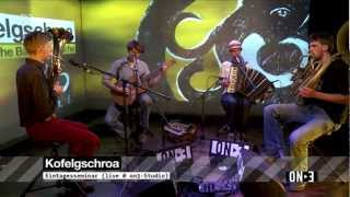 Kofelgschroa - Eintagesseminar (live @ on3-Studio)