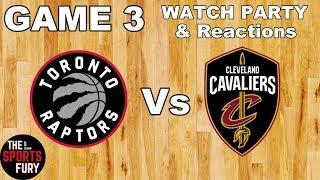 Raptors vs Cavs Game 3   Live Watch Party & Reactions