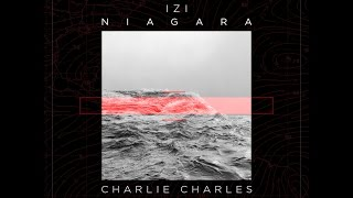 Charlie Charles x IZI - Niagara Freestyle