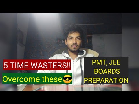 5 TIME WASTERS! Avoid them |Boost scores|PMT|JEE|BOARDS preparation