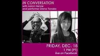 Aaron Henne and performer Diana Tanaka – In Conversation