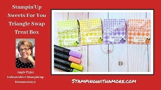 Stampin'Up Sweets For You Triangle Swap Box