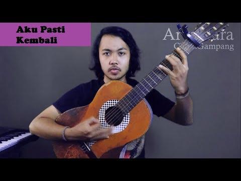 Chord Gampang (Aku Pasti Kembali - Pasto) by Arya Nara (Tutorial Gitar)