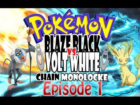 Pokemon Blaze Black Volt White Versus Chain Monolocke w/ Loco Leafeon & RafikiTheWise! - Episode 1