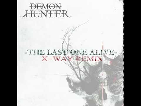 Demon Hunter - The Last One Alive (X-Way Remix)