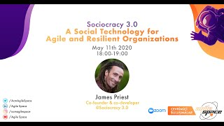 "Agile Space Event -43- ""Sociocracy 3.0 -  A Social Technology for Agile and Resilient Organizations"""