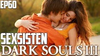 Video de SEXSISTEN | Dark Souls 3 (Ep 60)
