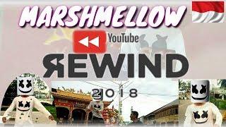 YOUTUBE REWIND Singkawang INDONESIA 2018 - MARSHMELLO #LetsRewind