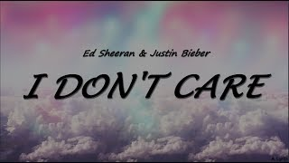 Download Ed Sheeran & Justin Bieber - I Don't Care (Lyrics) Mp3 and Videos
