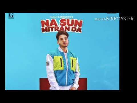 naa-sun-mitra-da!-karan-randhawa-new-song-(official-audio)-/jashan-deep