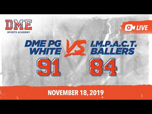 DME PG WHITE vs I.M.P.A.C.T. Ballers