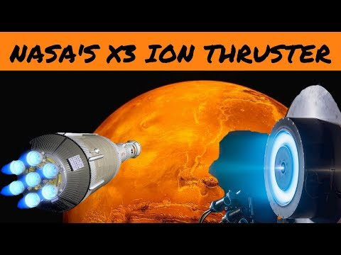 NASA's X3 Ion Thruster: WIll Ion Propulsion get us to Mars faster?