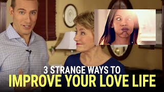 3 Strange Ways to Improve Your Love Life Mary Morrissey &amp Mat Boggs