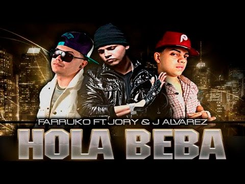 Hola Beba Remix - Farruko Ft. J Alvarez y Jory [Audio Oficial]
