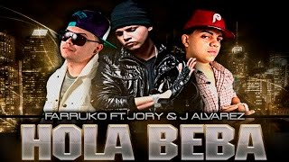 Hola Beba Remix - Farruko Ft. J Alvarez y Jory (Reggaeton Video) 2012 ◄