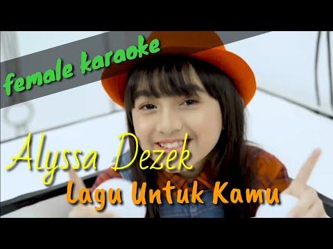 lagu-untuk-kamu---alyssa-dezek-(karaoke-lirik)-female-key