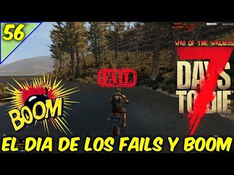 7 DAYS TO DIE /WAR OF THE WALKERS /COOP EN TIEMPO REAL/DIA DE LOS FAILS Y BOOM  #56/GAMEPLAY ESPAÑOL