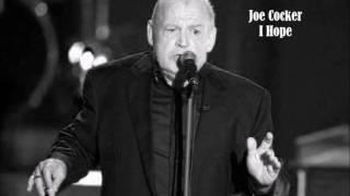 Joe Cocker - I Hope